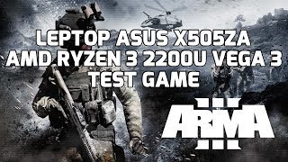 AMD Ryzen 3 2200U Vega 3 - Arma 3 - ASUS X505ZA