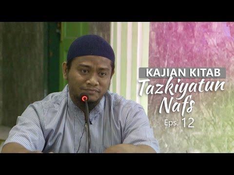 Kajian Rutin: Kitab Tazkiyatun Nafs 12 - Ustadz Amir As-Soronjy