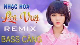 LK Nhạc Hoa Lời Việt Cực Hay 2019 - Nhạc Sống Trữ Tình Remix - Nonstop Nhạc Sống DJ Nghe Là Mê