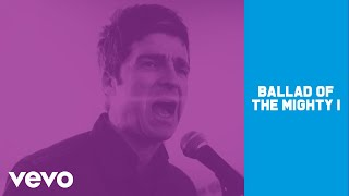 Клип Noel Gallagher's High Flying Birds - Ballad Of The Mighty I
