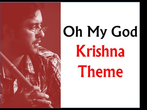 Krishna Theme - Oh my God