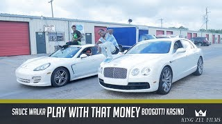 Sauce Walka & Boogotti Kasino - Play With That Money (Dir. by @KingZelFilms) prod. by King Wonka
