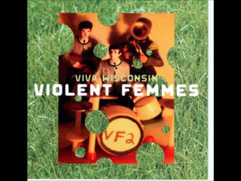Violent Femmes - Life is an Adventure