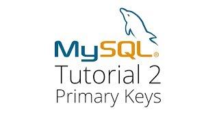 MySQL Tutorial 2 - Primary Keys