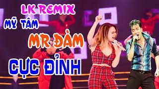 Liên Khúc Đàm Vĩnh Hưng Mỹ Tâm Remix 2018 Những Ca Khúc Remix Hay nhất của Mr Đàm, Mỹ Tâm