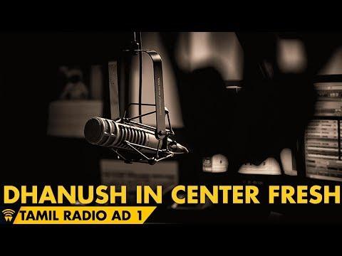 Dhanush in Center Fresh Tamil Radio ad 1