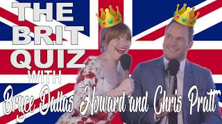 'Is that a sexual thing?': Chris Pratt and Bryce Dallas Howard take the Brit Quiz