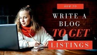 2017 - How to Write a Blog to Get Real Estate Listings
