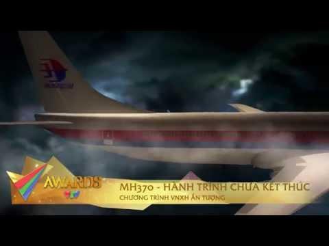 CHƯƠNG TRÌNH VHXH ẤN TƯỢNG: MH370 - HÀNH TRÌNH CHƯA KẾT THÚC (VTV ĐẶC BIỆT)