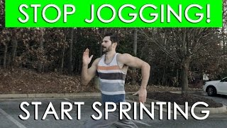 Stop Jogging and Start Sprinting! - How to Sprint and Why it's Better for Your Health