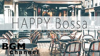 HAPPY Bossa Nova Music - Smooth Jazz Music - Background Music For Work, Study