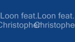 Watch Loon What Did You Say (Ft. Christopher) video