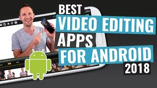 Best Video Editing App for Android (2018!)