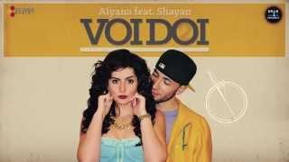 Aiyana feat. Shayan - Voi Doi (by Bros Project) [cu versuri]