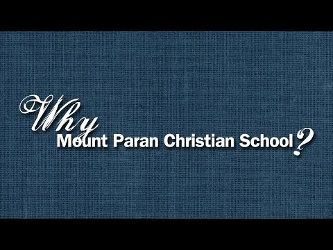Why Mount Paran Christian School?