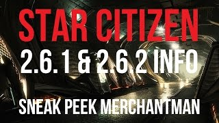 Star Citizen News |  2.6.1 & 2.6.2 Info - Merchantman Sneak Peek
