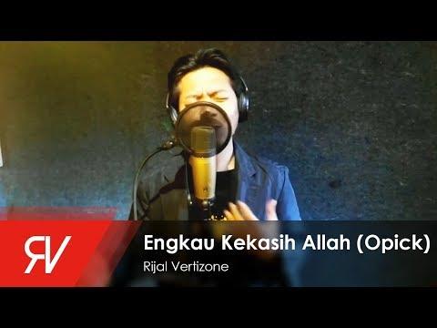 ENGKAU KEKASIH ALLAH (OPICK) COVER by Rijal Vertizone