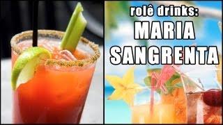 Rolê Drinks - Maria Sangrenta (Mary) [Com e Sem álcool!]