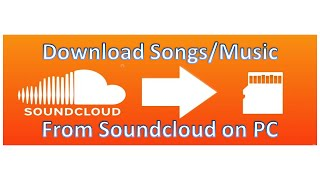 How To Download Songs from Soundcloud on PC for free