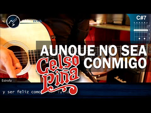Como tocar Aunque No Sea Conmigo CELSO PIÑA Guitarra COMPLETO HD Tutorial