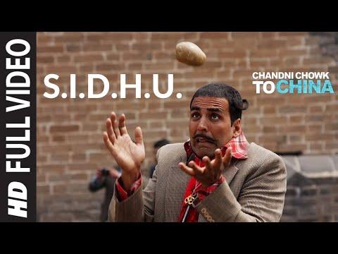 S.I.D.H.U. Full Song Chandni Chowk To China