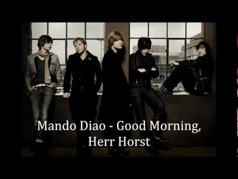 Mando Diao - Good Morning, Herr Horst [LYRICS]