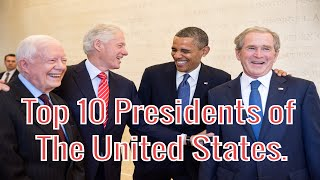 Top 10 Presidents of the United States   Top 10 Presidents of the USA.