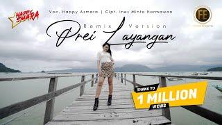 Download lagu HAPPY ASMARA - PREI LAYANGAN [Remix Version] ( )