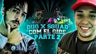 DUO X SQUAD COM EL GIDE - PARTE 2