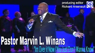 "Pastor Marvin Winans sings  I'm Over it Now  ""You Just Don't Wanna Know""  (High Quality)"