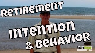 Part 3 Making Thailand Retirement a Reality – Intention and Behavior