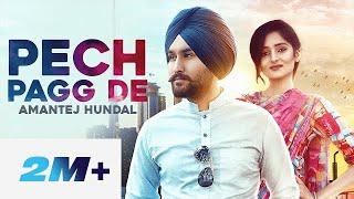Pech Pagg De - Amantej Hundal | Randeep Gill | Husan Gill | Harry Jordan | Official Video 2019