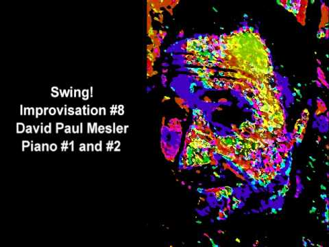Swing! Session, Improvisation #8 -- David Paul Mesler (piano duo)