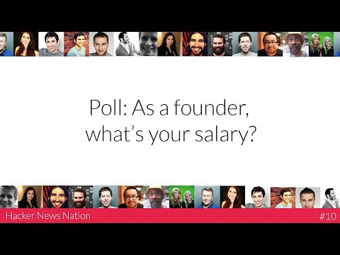 Poll: As a founder, what is your salary? - HNN #10