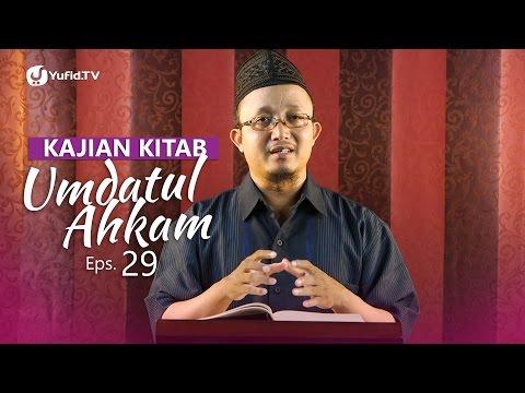 Kajian Kitab: Umdatul Ahkam (Eps. 29) - Ustadz Aris Munandar