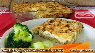 BACALAO CON CREMA DE LECHE NATA receta Portuguesa, fácil y muy deliciosa
