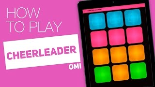 How to play: CHEERLEADER (Omi) - SUPER PADS - Champion Kit