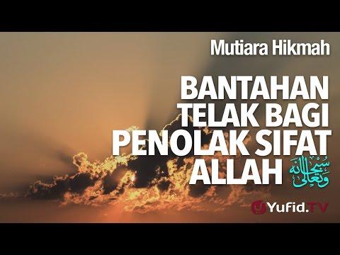 Mutiara Hikmah: Bantahan Telak Bagi Penolak Sifat Allah. - Ustadz DR Firanda Andirja, MA.