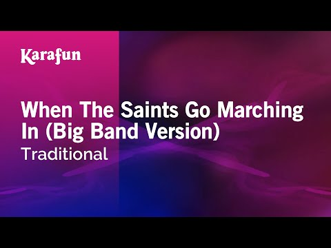 Traditional - O when the saints