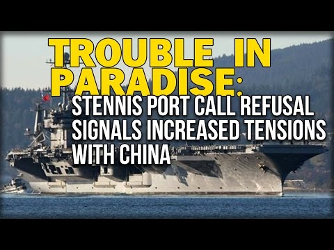 TROUBLE IN PARADISE: STENNIS PORT CALL REFUSAL SIGNALS INCREASED TENSIONS WITH CHINA