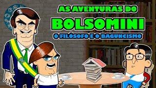 AS AVENTURAS DO BOLSOMINI EP 1 - O Filósofo e o Baguncismo