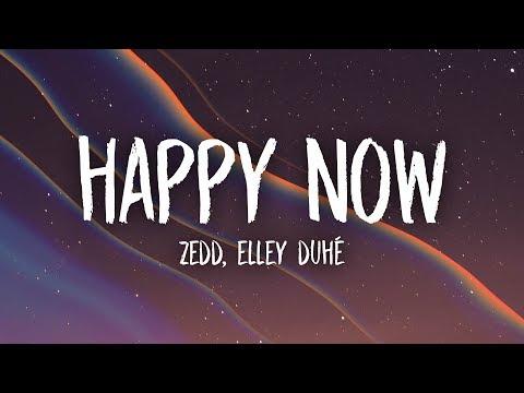 Zedd - Happy Now (Lyrics) Ft. Elley Duhé