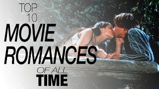 Top 10 Movie Romances of All Time