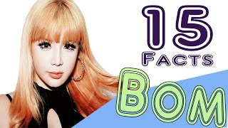 15 Amazing FACTS ABOUT BOM [2NE1]