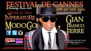"""Bruxelles : Festival de Cannes, IMPERATORE MODOGO GFF """"Cento per Cento Moda"""""""