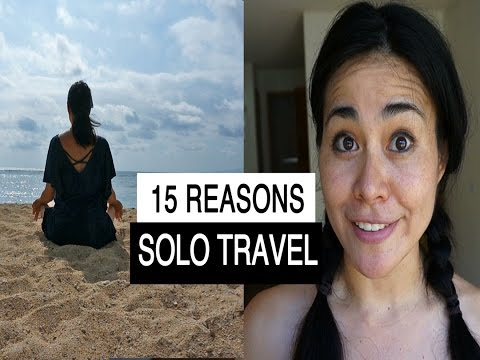 15 REASONS FOR SOLO TRAVEL