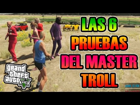 GTA V ONLINE | LAS 6 PRUEBAS DEL MASTER TROLL | (NUEVO) | Josemi