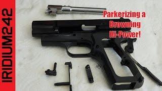 Parkerizing A Browning Hi Power Pistol