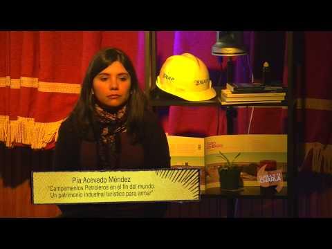 Pía Acevedo - Campamentos petroleros en el Fin del Mundo.