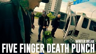 Five Finger Death Punch on Winter Break